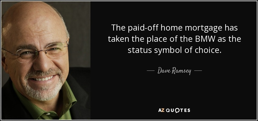 dave ramsey quote the paid off home mortgage has taken the