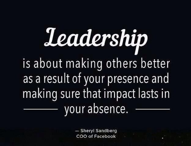 leadership quote presence and absence making others better