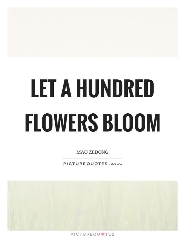 let a hundred flowers bloom picture quotes