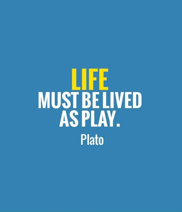 life must be lived as play picture quotes