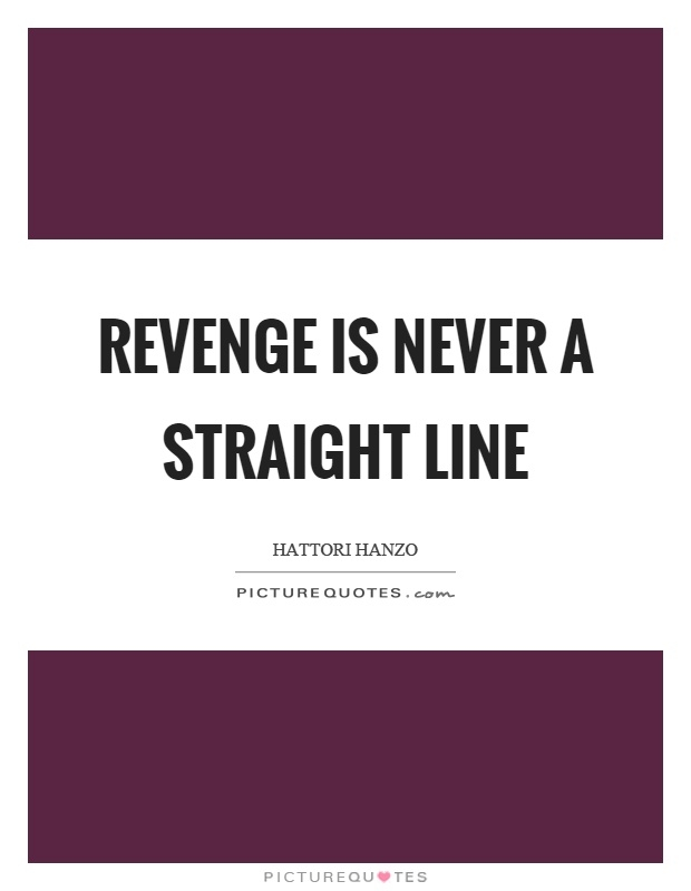 revenge is never a straight line picture quotes