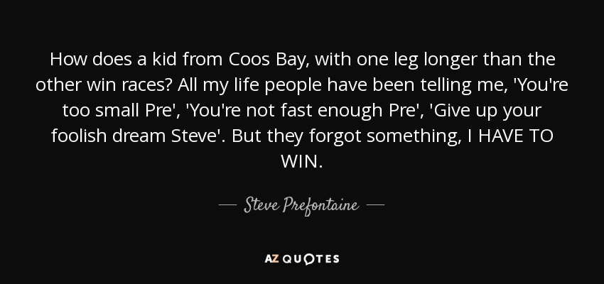 steve prefontaine quote how does a kid from coos bay with