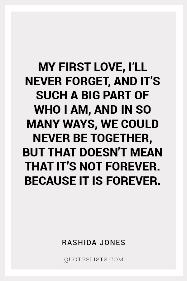 true love quote my first love ill never forget and its