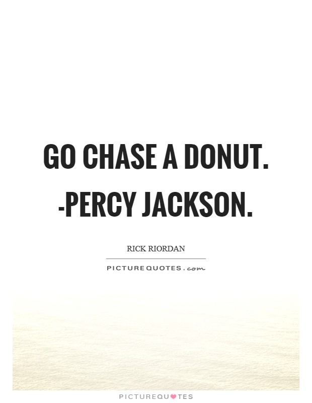 go chase a donut percy jackson picture quotes