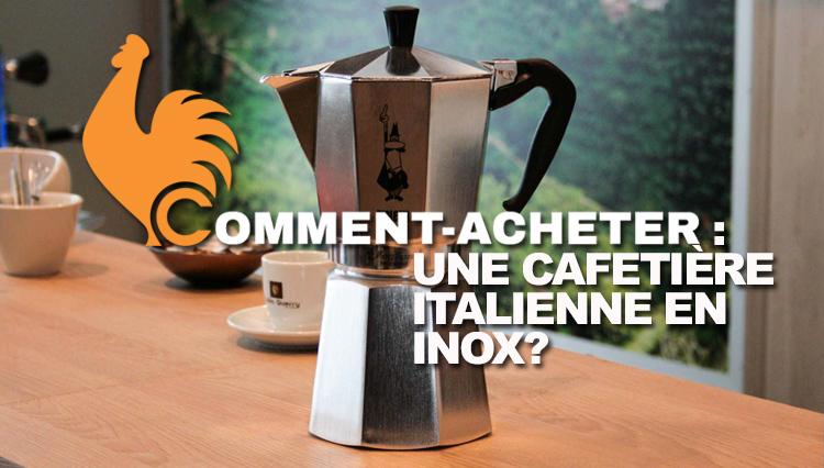 Cafetière italienne en inox – Guide d'achat pour acheter la meilleure