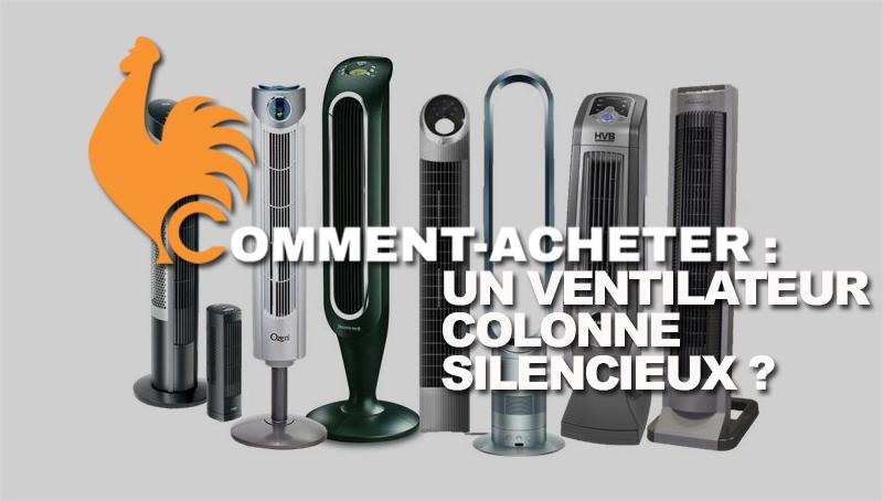 comment-acheter-ventilateur-colonne-silencieux