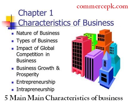 5 Main Main Characteristics of business