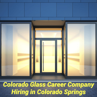 Colorado Glass Career Company Hiring in Colorado Springs