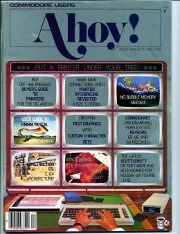 Ahoy! Issue 12 - December 1984 - Printers - Pascal Reviews - Commodore Vic 20 & C64