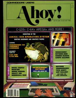 Ahoy! Issue 31 - July 1986 - Amiga 1000 Operating System - Commodore Vic 20 & C64 128 Amiga