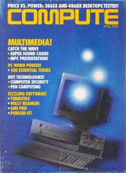 Compute! Magazine Issue #139 - April 1992 - Multimedia 386SX 486DX Turbo Tax AMI Pro Gateway Amiga Commodore Apple