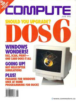 Compute! Magazine Issue #153 - June 1993 DOS 6 Windows Wonders Paradox For Windows Unix at Home Commodore Apple Microsoft IBM