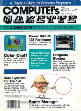 Compute Gazette - Issue 45 - March 1987 - 128 Partitioner - RAM Expantion for the 128 - Commodore VIC-20 64 128 Amiga