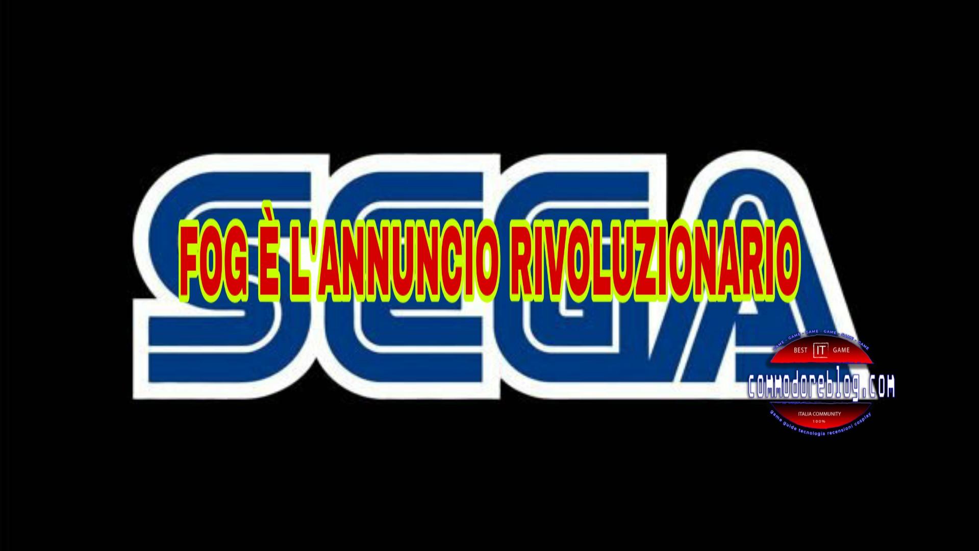 Sega : FOG è l'annuncio rivoluzionario