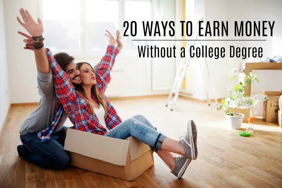 20 Ways to earn money without a college degree