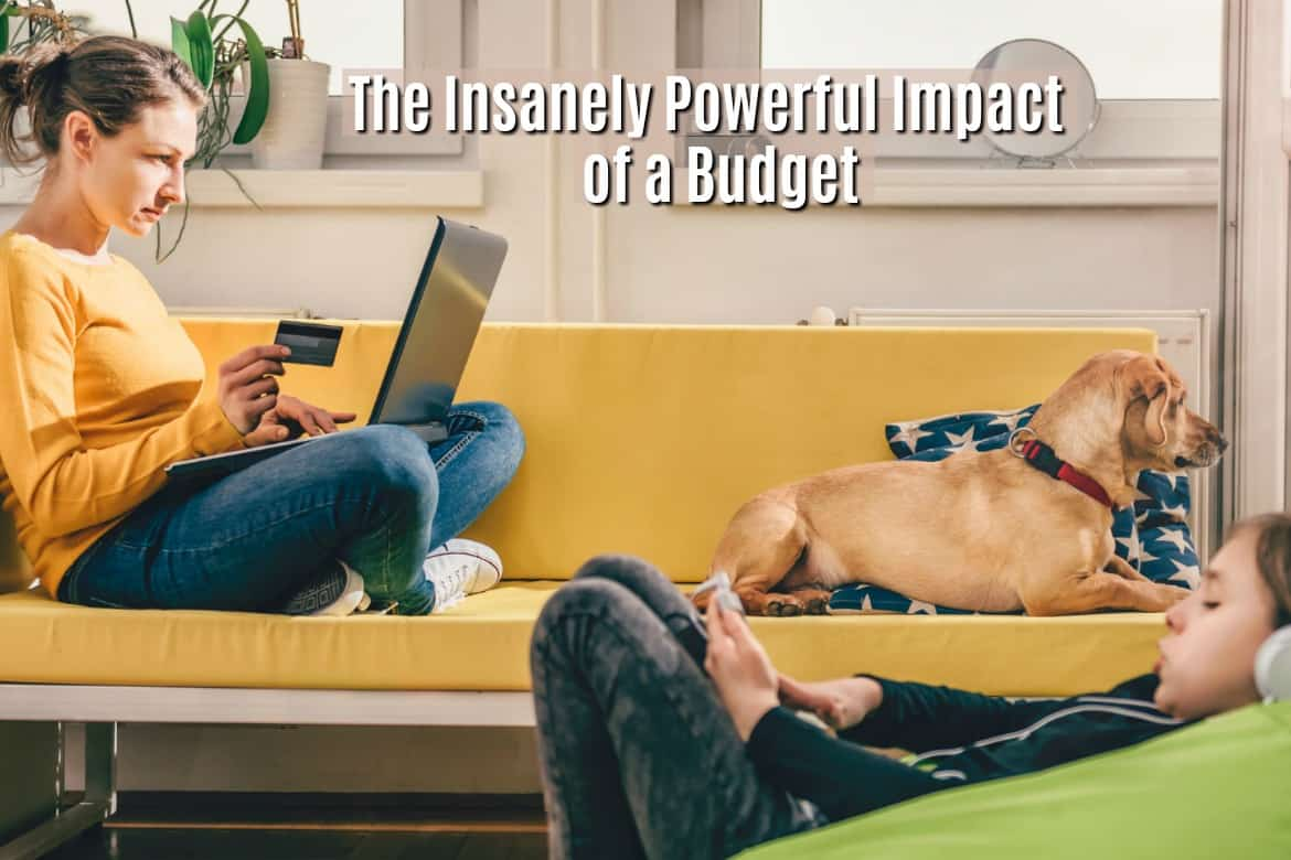 Using a budget can have a much bigger impact on your life than just paying this month's bills.