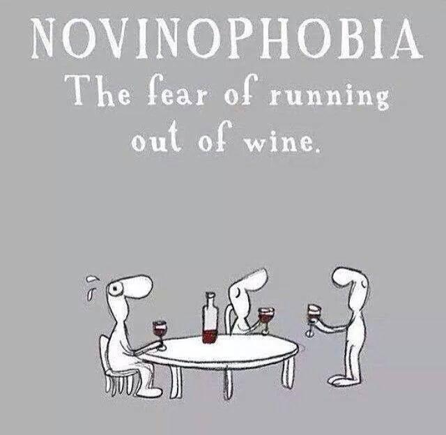 Novinophobia - The fear of running out of wine