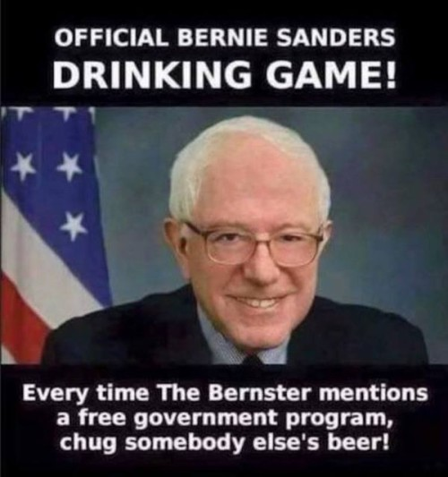 Bernie Sanders Drinking Game - Every time the Bernster mentions a free government program, chug somebody else's beer!
