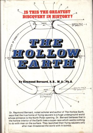 The Hollow Earth: The Greatest Geographical Discovery In History Made By Admiral Richard E. Byrd