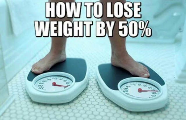 How To Of The Day: How To Lose Weight By 50% Instantly