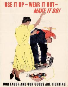 Use It Up, Wear It Out, Make Do WWII poster