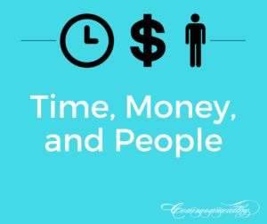 Time, People, and money