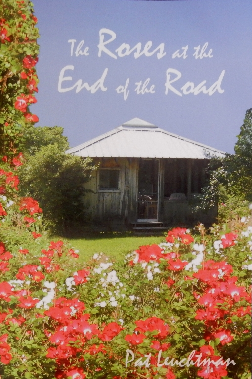 Roses at the End of the Road by Pat Leuchtman