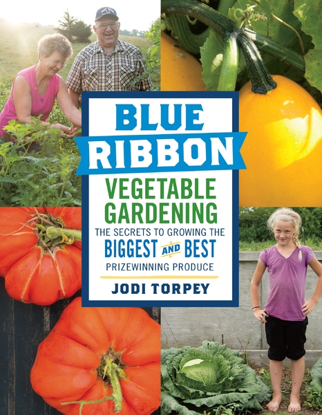 Blue Ribbon Gardening by Jodi Torpey