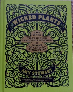 Wicked Plants by Amy Stewart