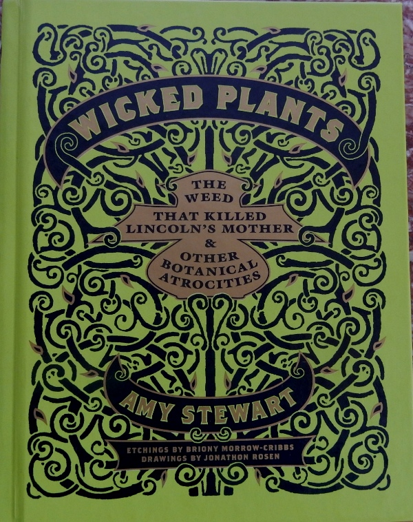 Wicked Plants by Amy Stewart