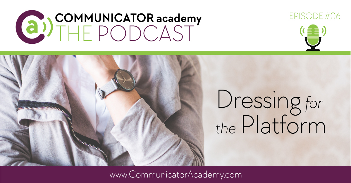 Episode #06: Dressing for the Platform