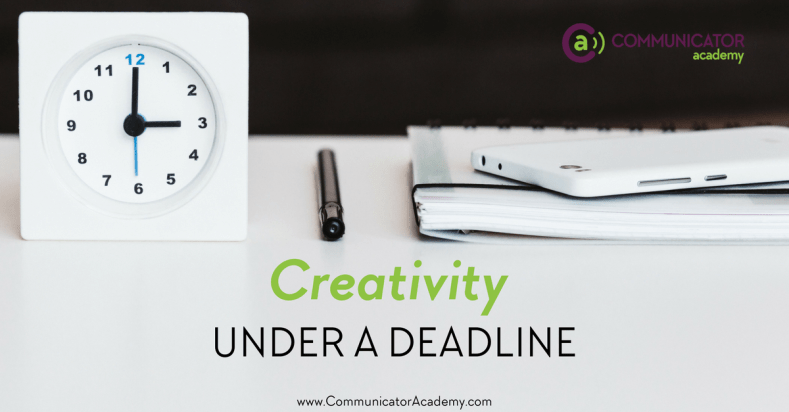 Creativity Under A Deadline
