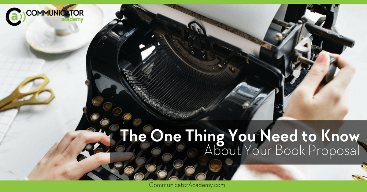 The One Thing You Need to Know About Your Book Proposal