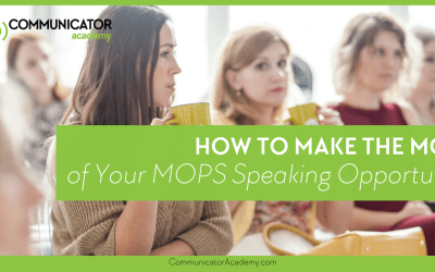How to Make the Most of Your MOPS Speaking Opportunity