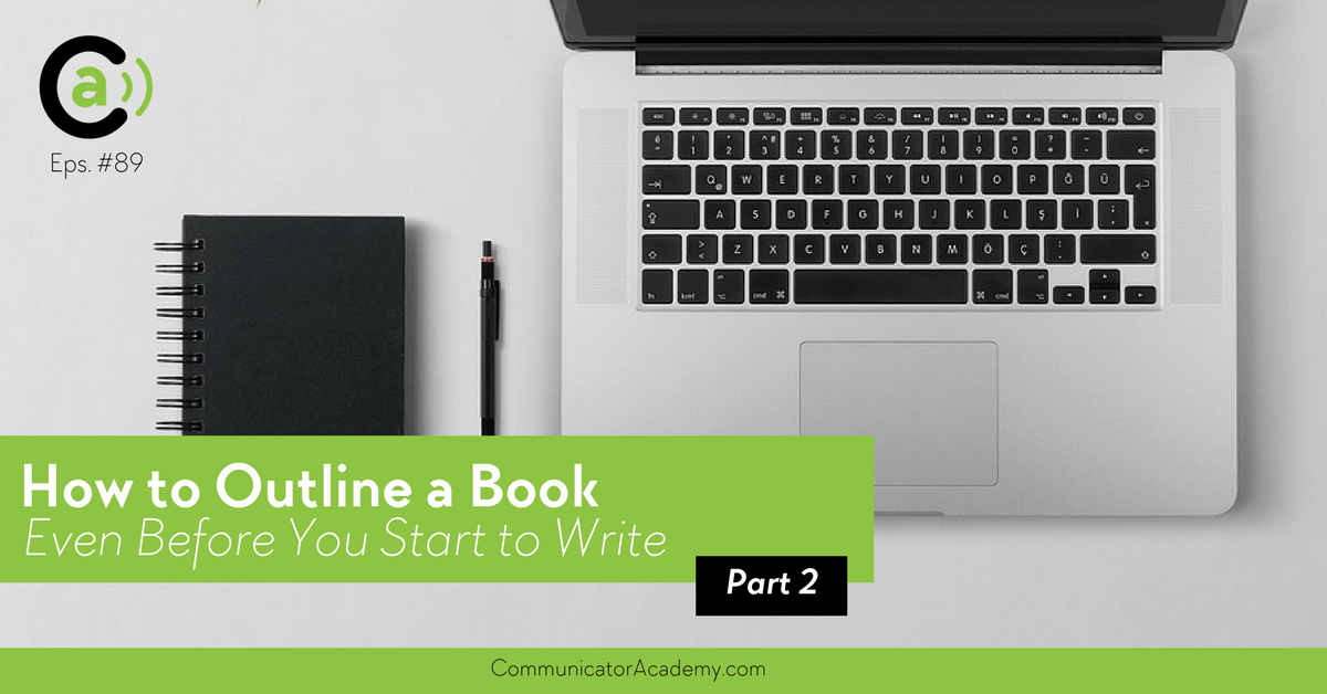Eps: #89: How to Outline a Book Even Before You Start to Write Part 2