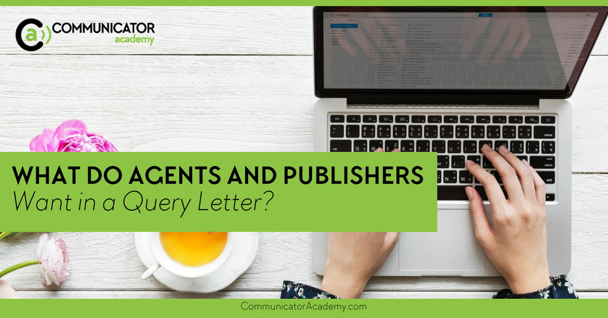 What Do Agents and Publishers Want In a Query Letter?