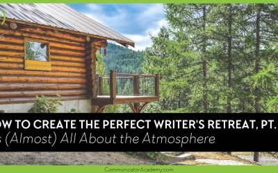 Eps. #105: How to Create the Perfect Writer's Retreat Part 1: It's (Almost) All About the Atmosphere
