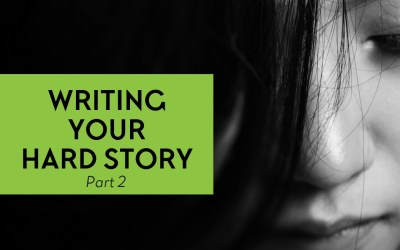 Eps. #119B: Writing Your Hard Story – Part 2