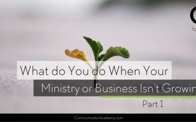 #159: What do You do When Your Ministry or Business Isn't Growing – Part 1