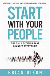 Start with Your People by Brian Dixon