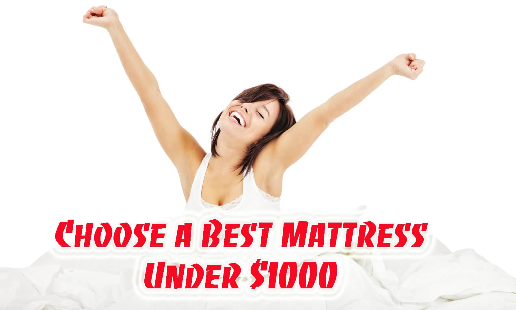 Choose A Best Mattress Under $1000