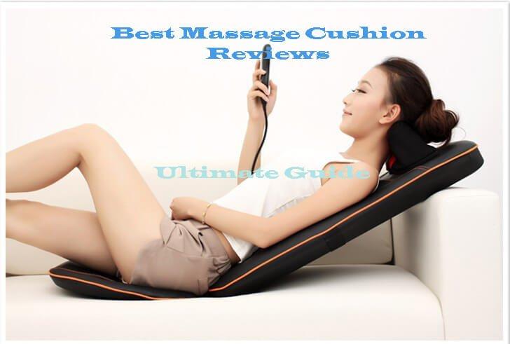Best Massage Cushion Reviews 2017