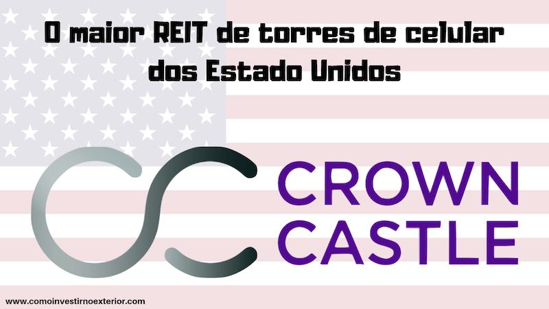 O maior REIT de torres de celular dos EUA – Crown Castle