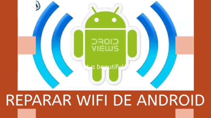 como reparar error de wifi en android