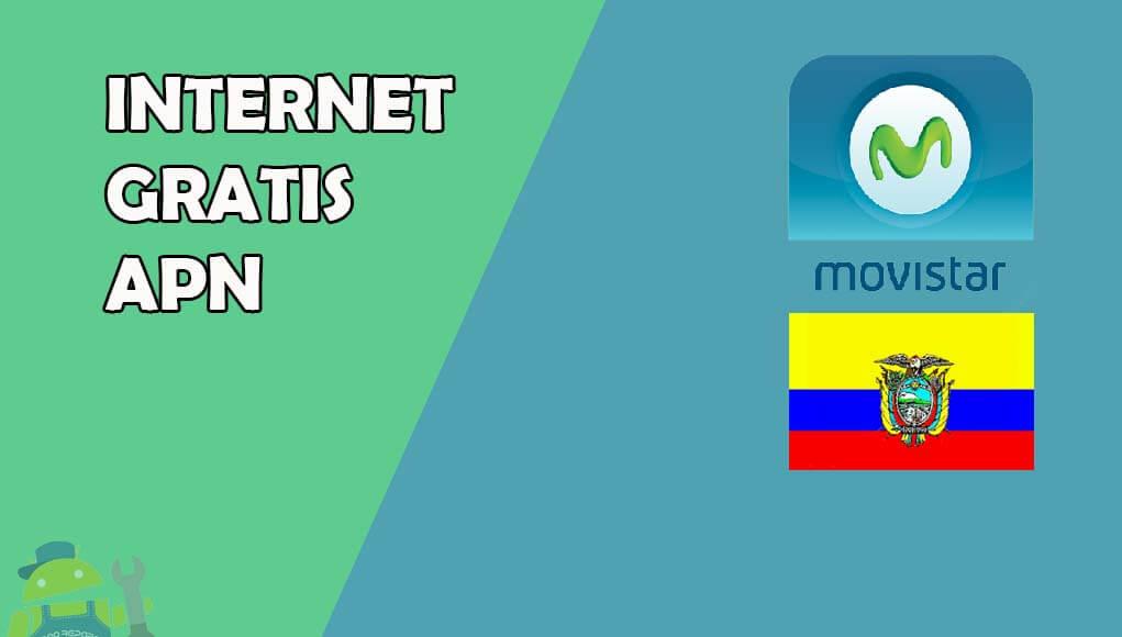 Internet gratis Movistar Ecuador sin aplicaciones vpn [solo APN]