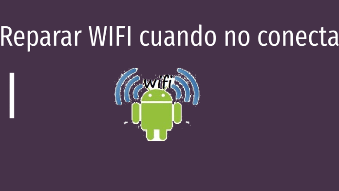 reparar conexion wifi cuando no conecta en android