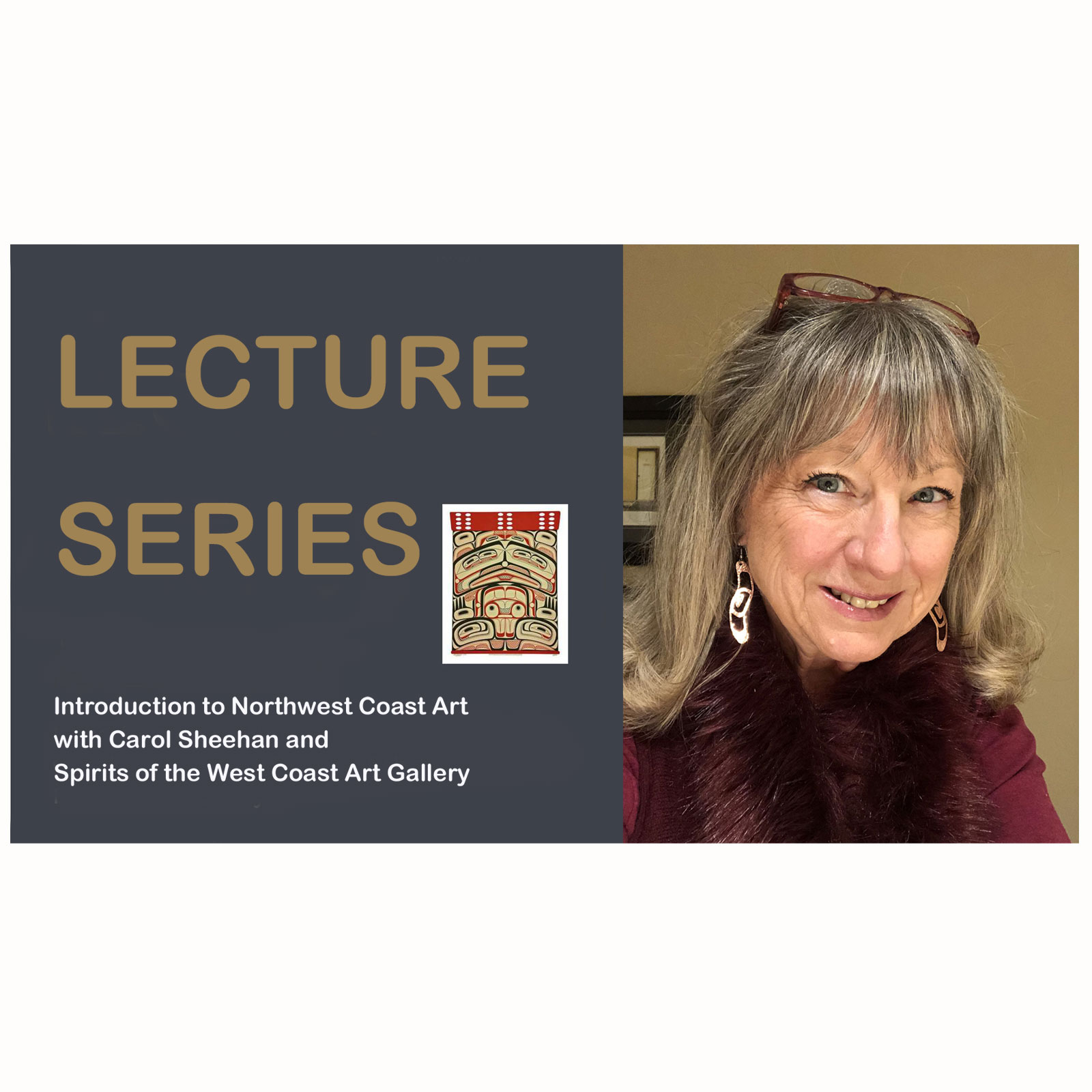 Lecture Series: Introduction to Northwest Coast First Nations Art in Seven Sessions with Carol Sheehan