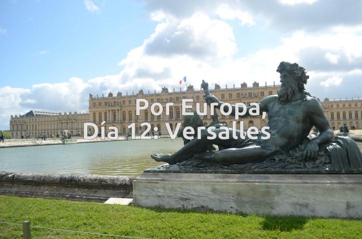 Por Europa, Día 12: Jardines de Versalles