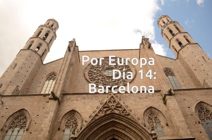 Por Europa, Día 14. Barcelona y su Barrio Gótico.