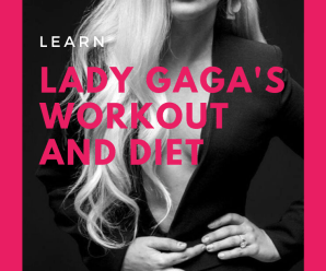 Lady Gaga's Workout and Diet